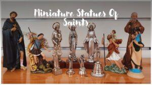 Miniature Statues Of Saints